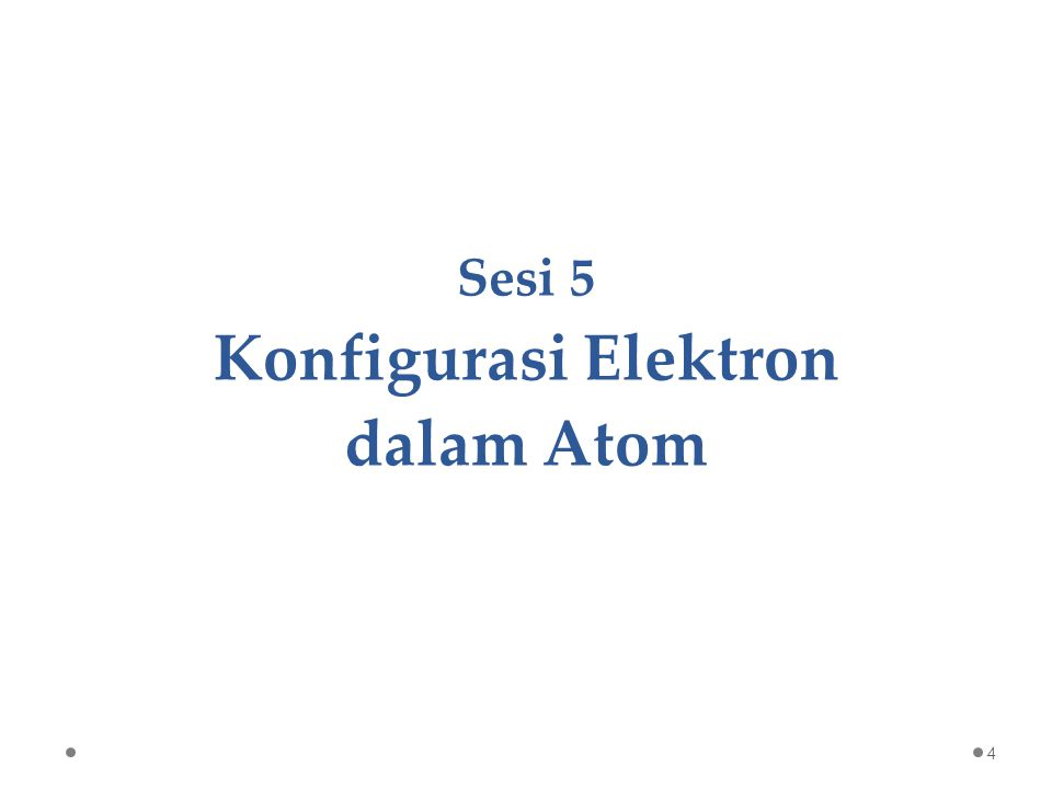 Sesi 5 Konfigurasi Elektron dalam Atom