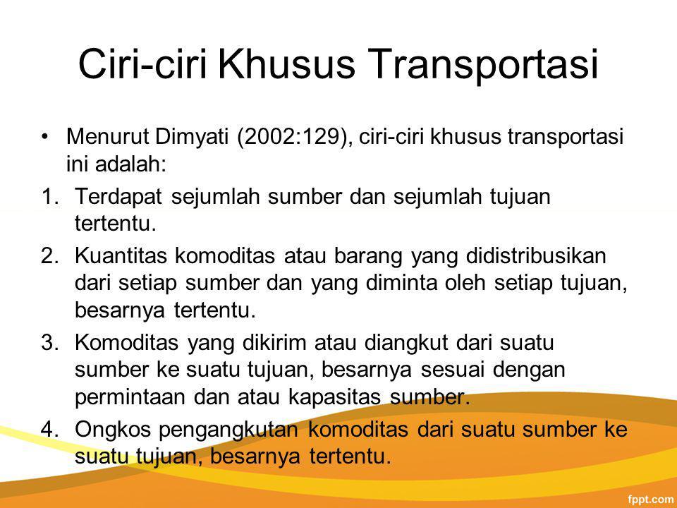 Ciri-ciri Khusus Transportasi