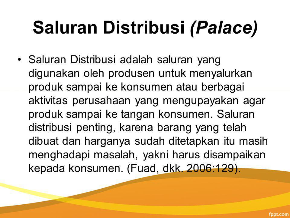 Saluran Distribusi (Palace)