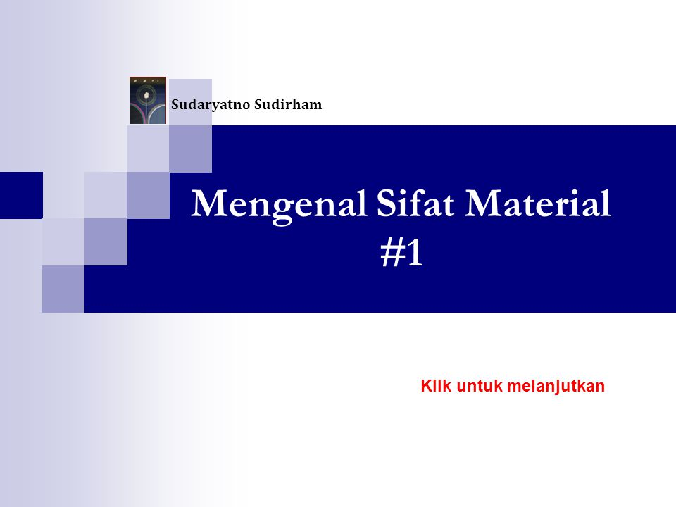Mengenal Sifat Material #1 Klik untuk melanjutkan