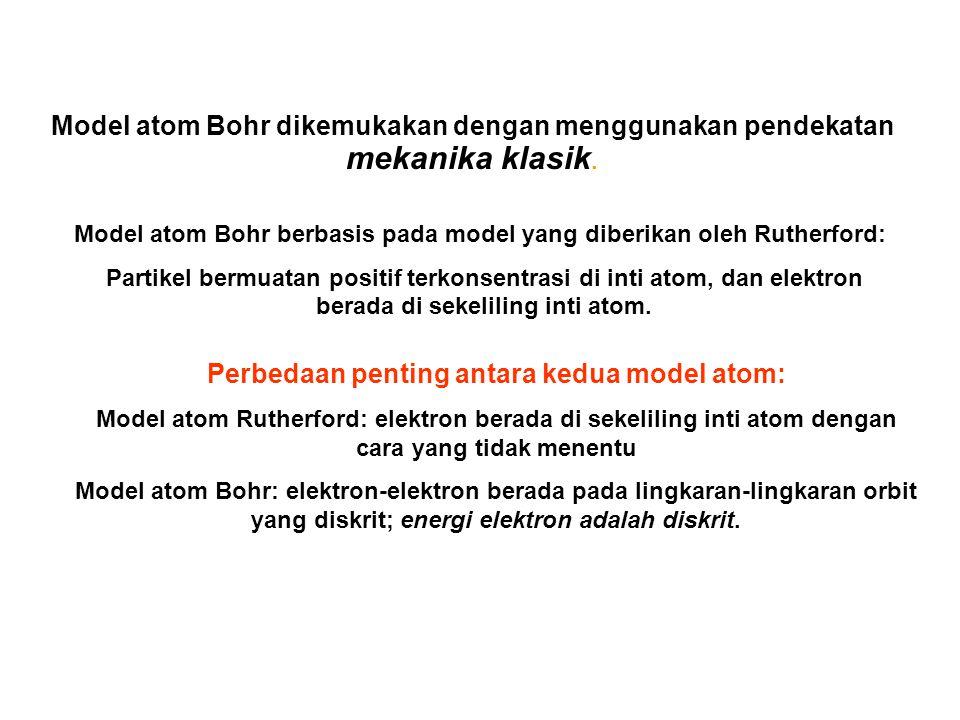 Model atom Bohr dikemukakan dengan menggunakan pendekatan