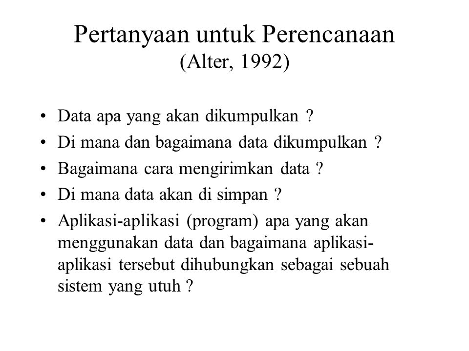 Pertanyaan untuk Perencanaan (Alter, 1992)