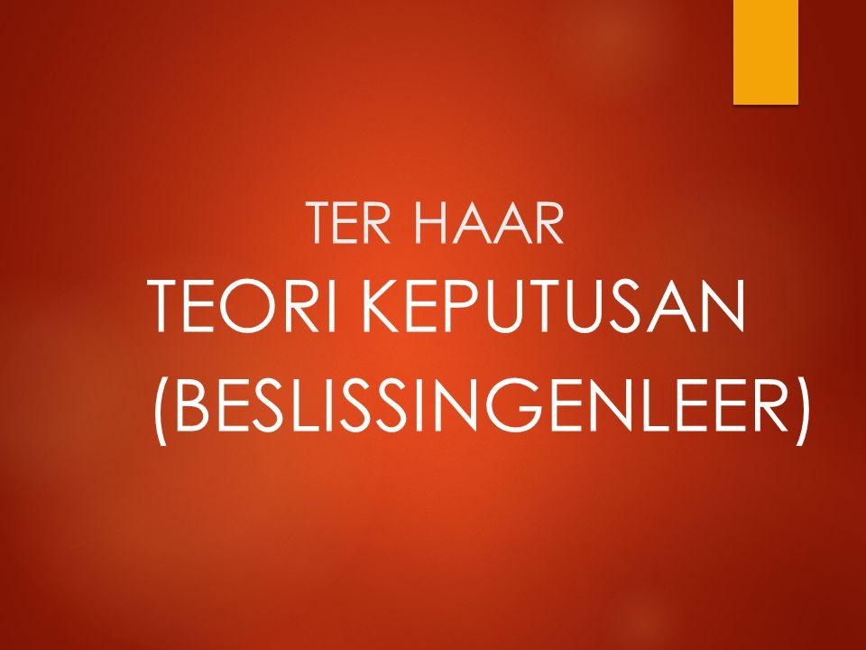 TEORI KEPUTUSAN (BESLISSINGENLEER)
