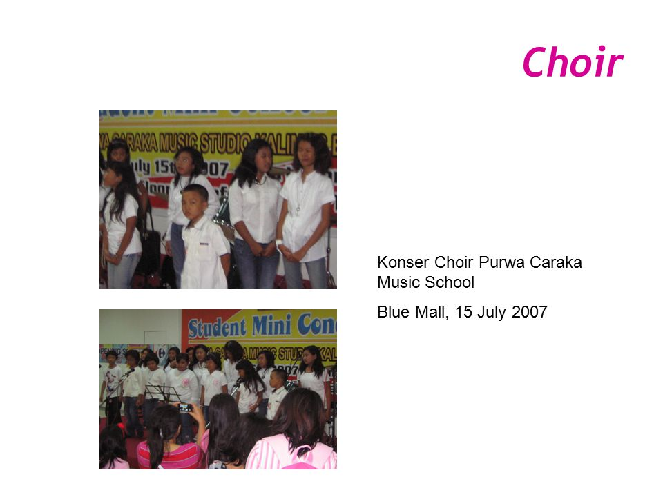 Choir Konser Choir Purwa Caraka Music School Blue Mall, 15 July 2007