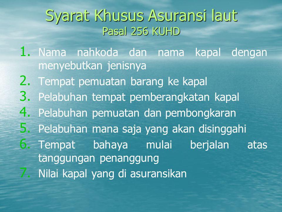 Syarat Khusus Asuransi laut Pasal 256 KUHD
