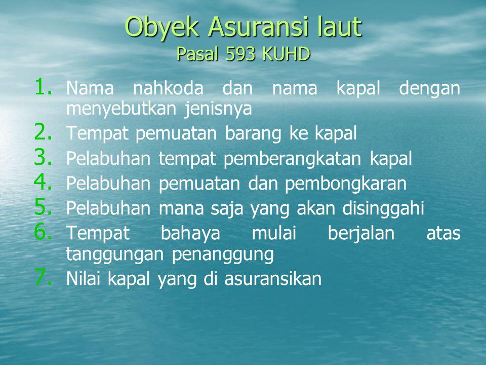 Obyek Asuransi laut Pasal 593 KUHD