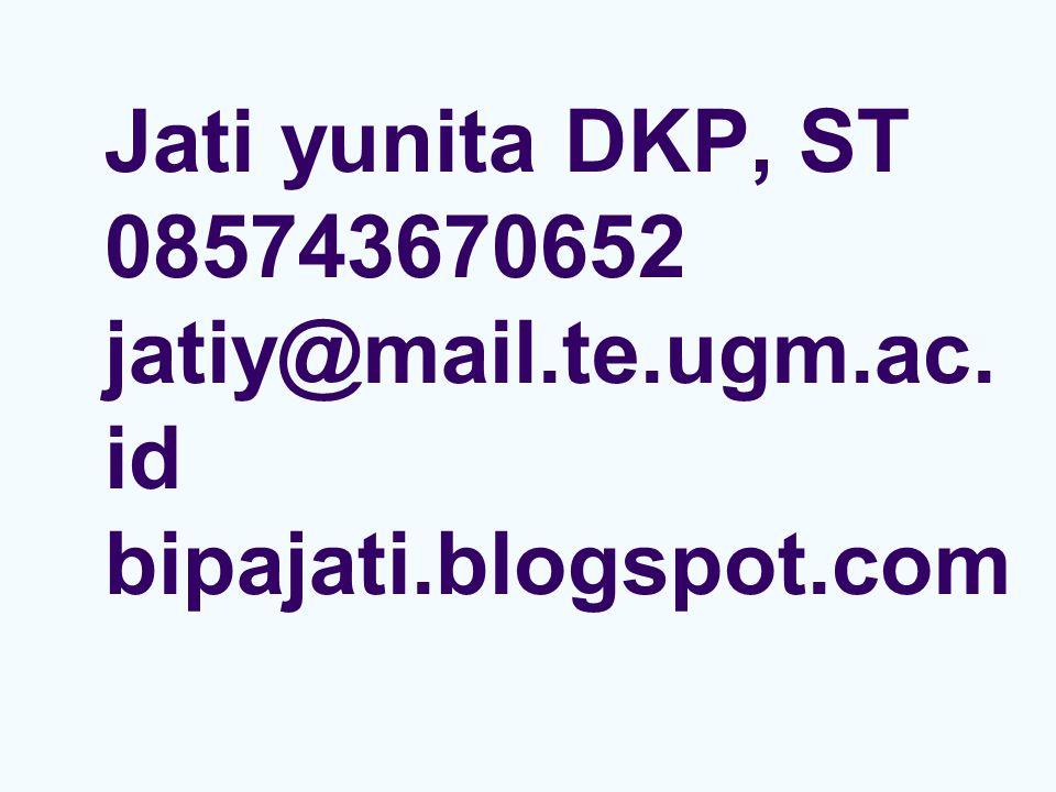 Jati yunita DKP, ST 085743670652 jatiy@mail. te. ugm. ac. id bipajati