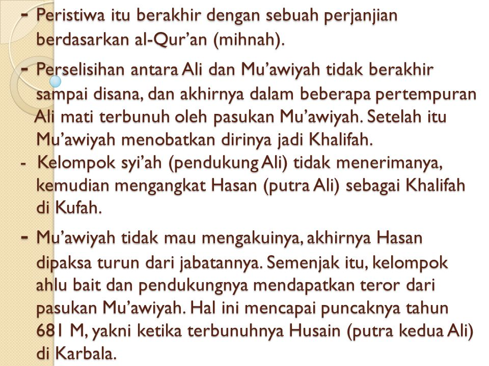 - Peristiwa itu berakhir dengan sebuah perjanjian berdasarkan al-Qur'an (mihnah).
