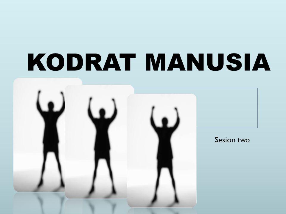 KODRAT MANUSIA Sesion two