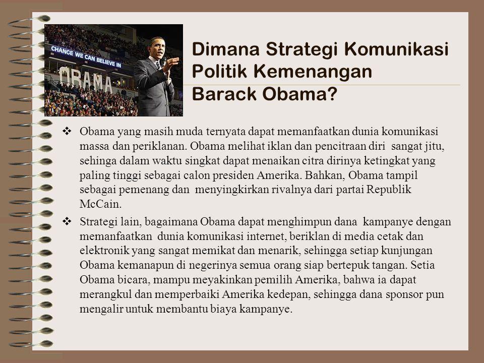 Dimana Strategi Komunikasi Politik Kemenangan Barack Obama