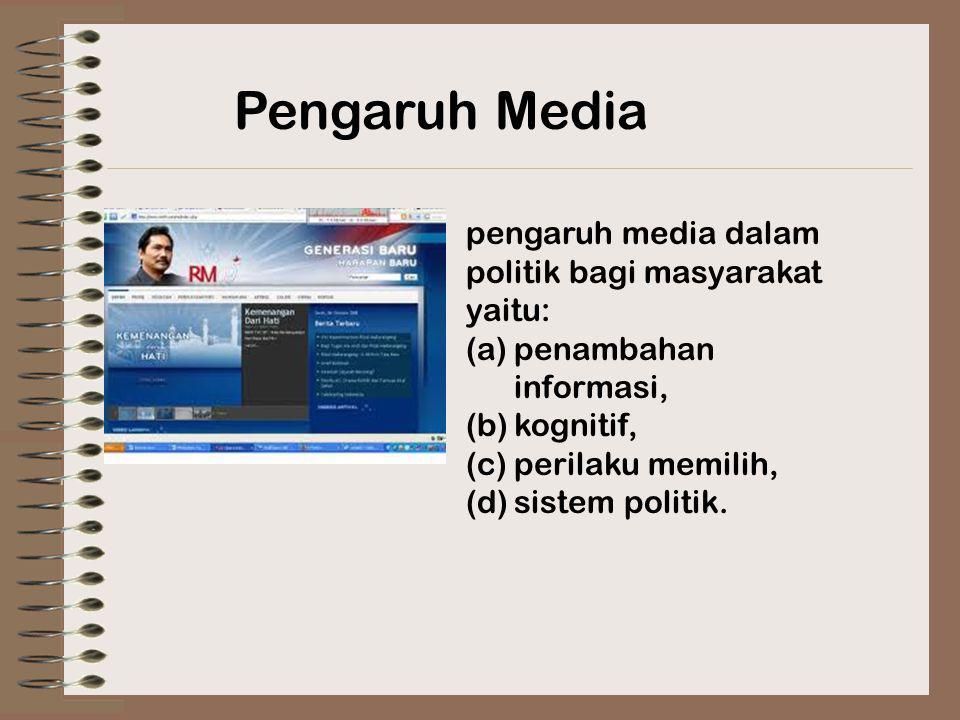 Pengaruh Media pengaruh media dalam politik bagi masyarakat yaitu:
