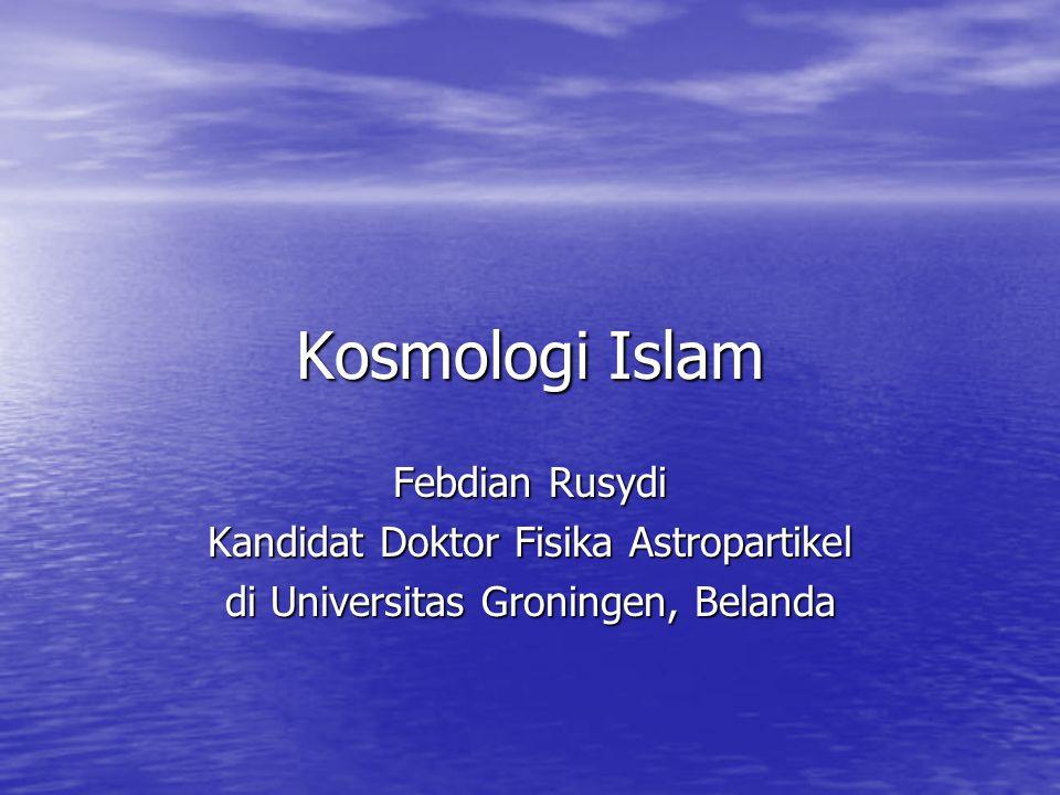 Kosmologi Islam Febdian Rusydi Kandidat Doktor Fisika Astropartikel