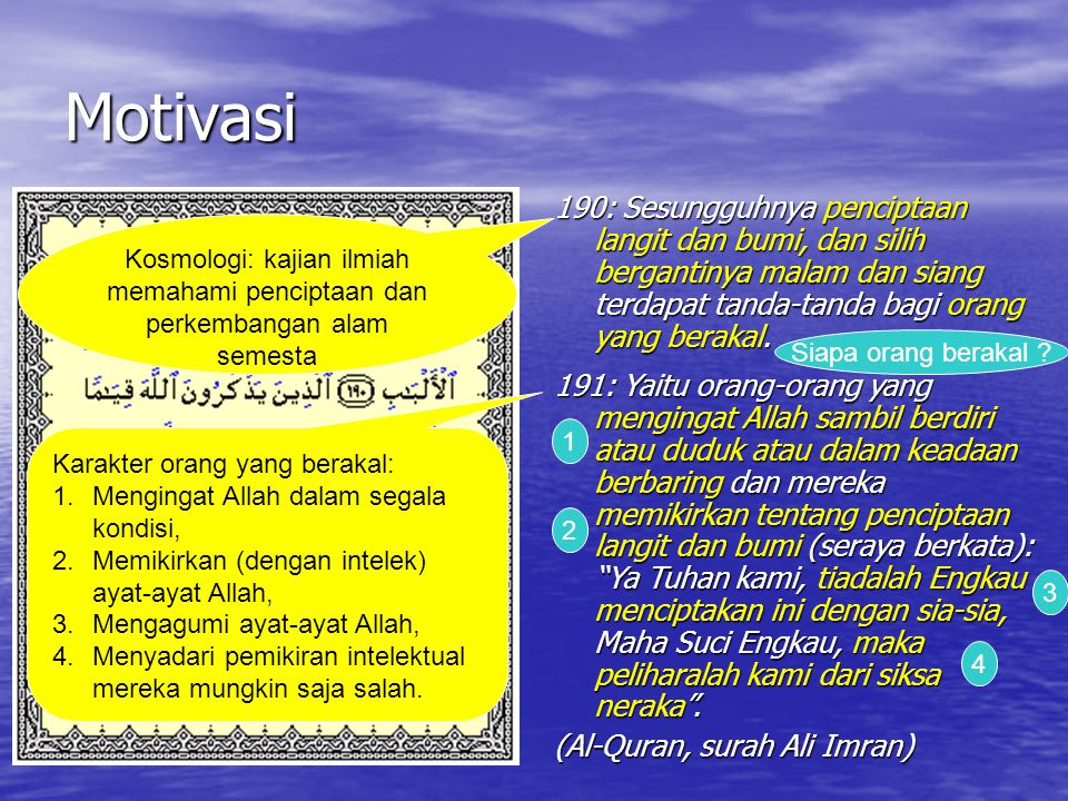 Motivasi 190: Sesungguhnya penciptaan langit dan bumi, dan silih bergantinya malam dan siang terdapat tanda-tanda bagi orang yang berakal.