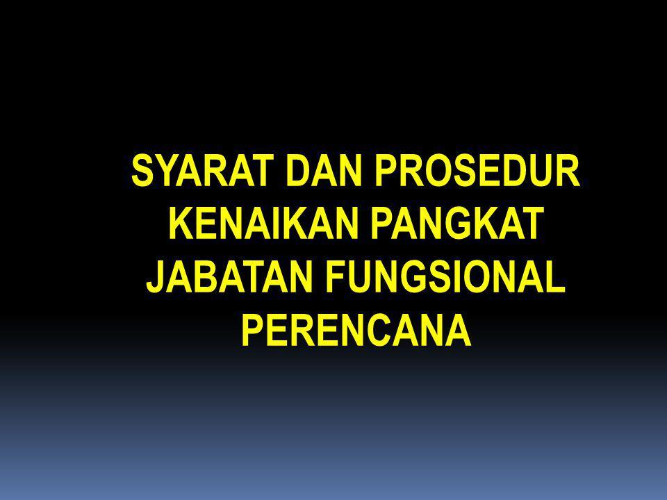 SYARAT DAN PROSEDUR KENAIKAN PANGKAT JABATAN FUNGSIONAL PERENCANA