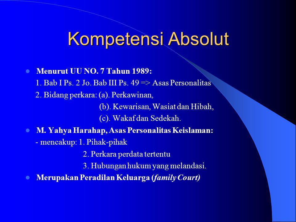 Kompetensi Absolut Menurut UU NO. 7 Tahun 1989: