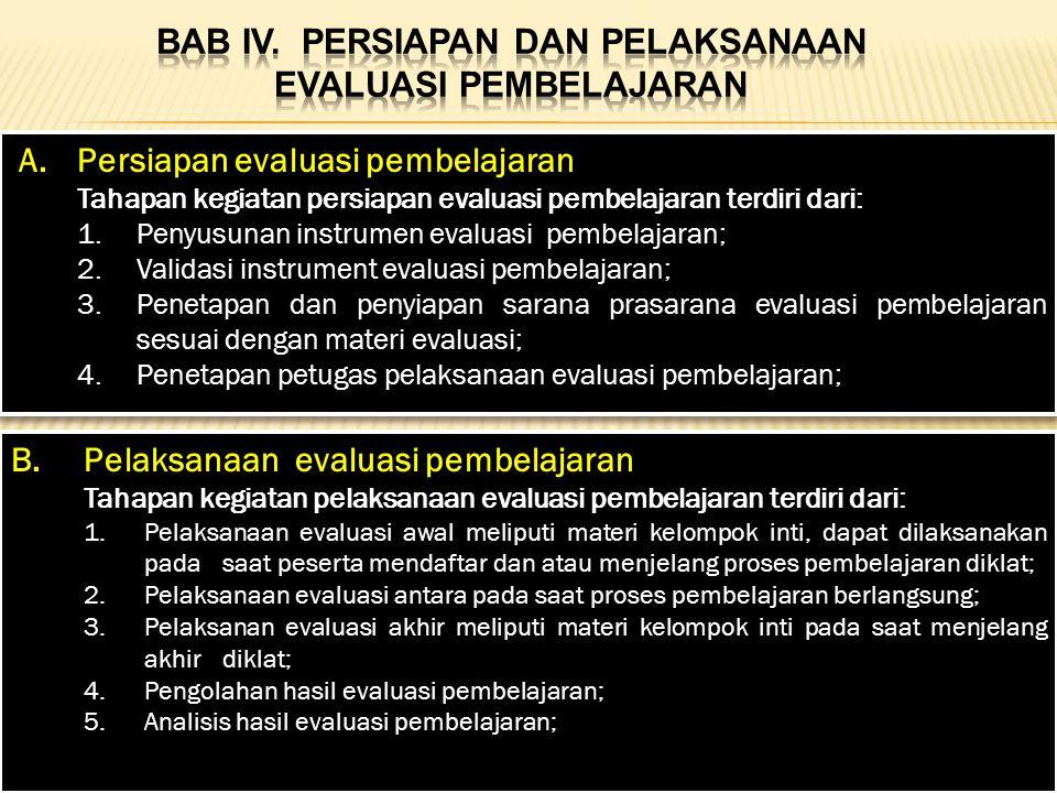 BAB IV. PERSIAPAN DAN PELAKSANAAN EVALUASI PEMBELAJARAN