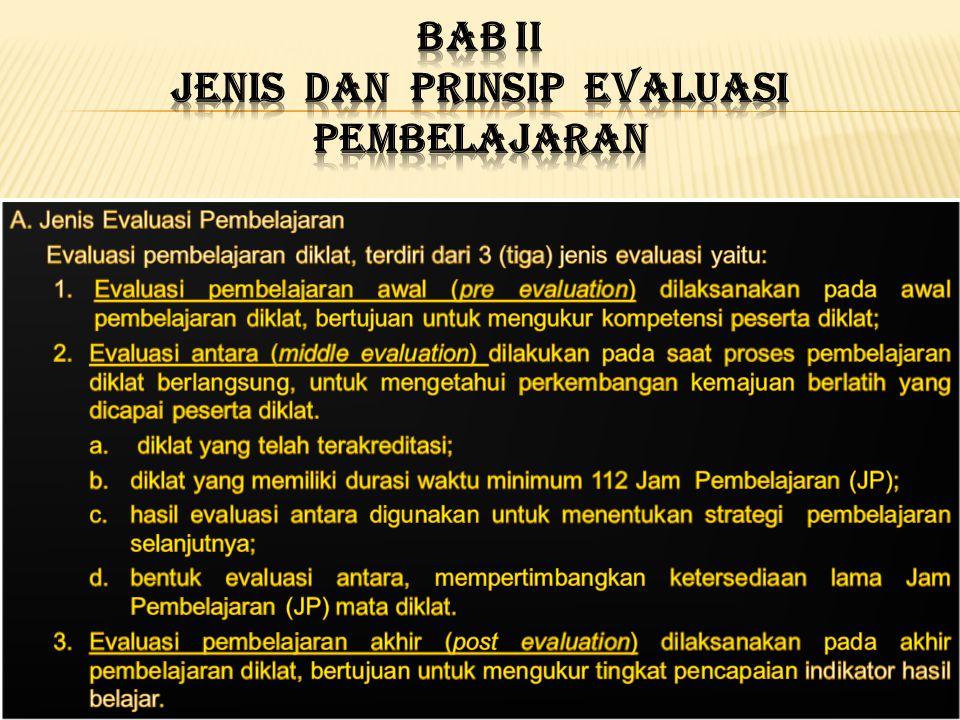 BAB II JENIS DAN PRINSIP EVALUASI PEMBELAJARAN