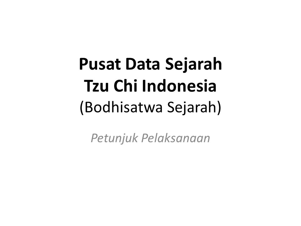 Pusat Data Sejarah Tzu Chi Indonesia (Bodhisatwa Sejarah)