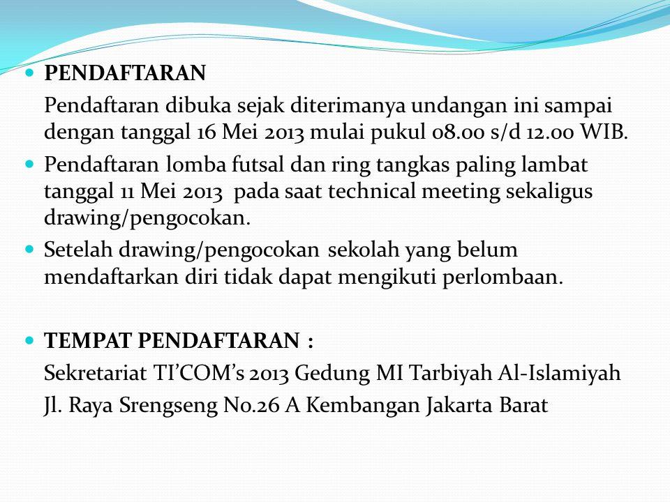 PENDAFTARAN Pendaftaran dibuka sejak diterimanya undangan ini sampai dengan tanggal 16 Mei 2013 mulai pukul 08.00 s/d 12.00 WIB.