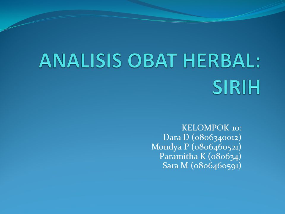 ANALISIS OBAT HERBAL: SIRIH