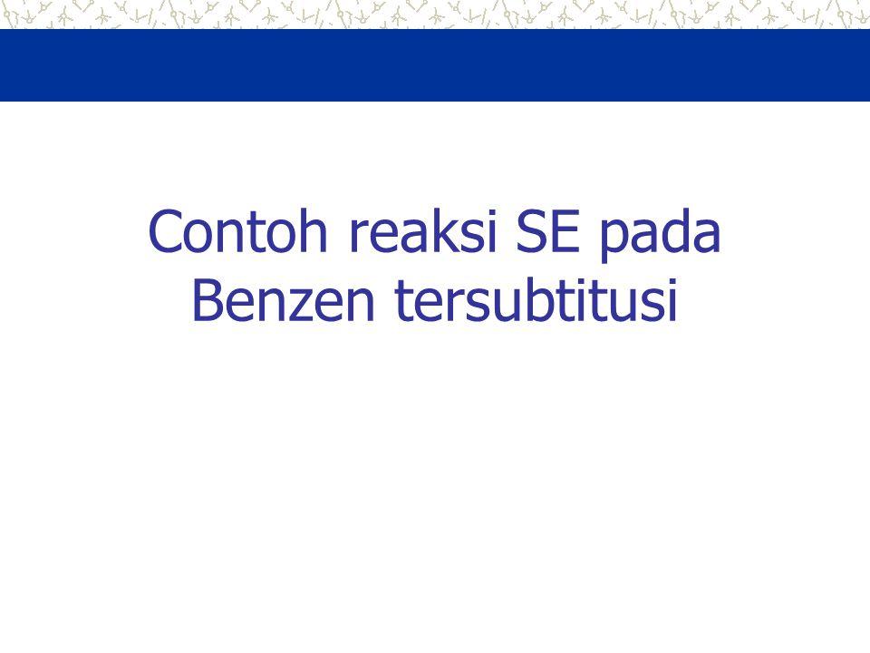 Contoh reaksi SE pada Benzen tersubtitusi