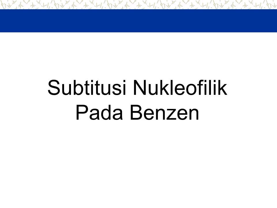 Subtitusi Nukleofilik Pada Benzen