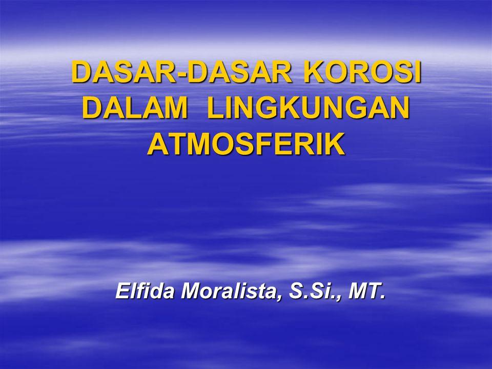 DASAR-DASAR KOROSI DALAM LINGKUNGAN ATMOSFERIK
