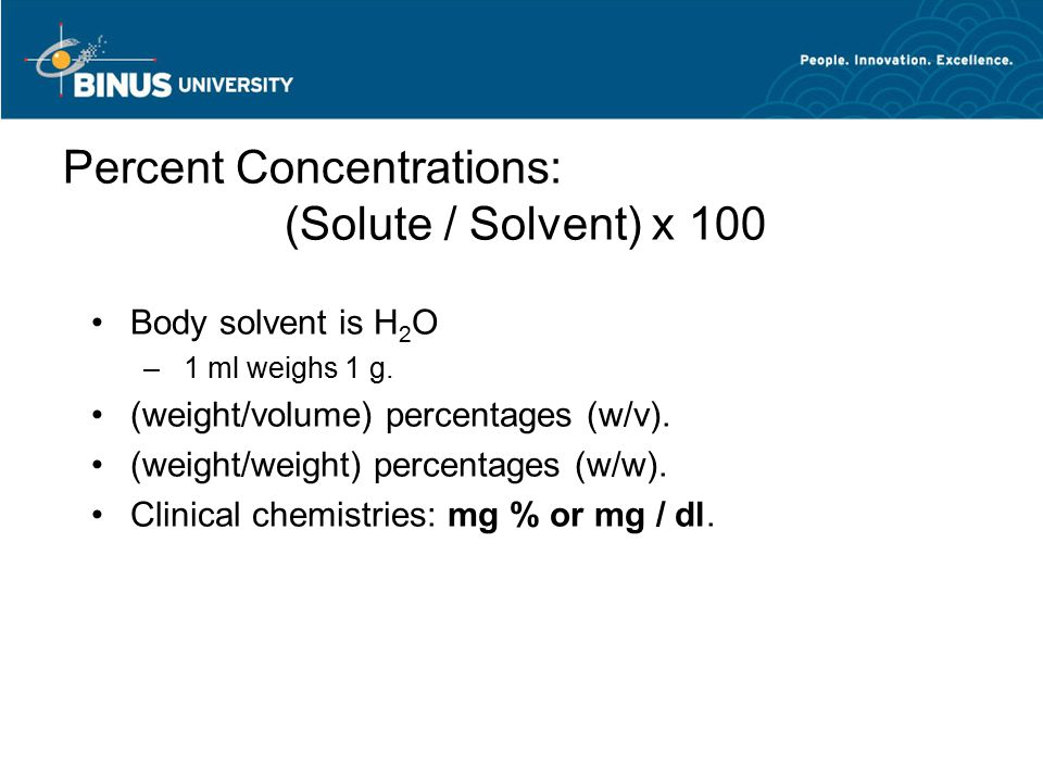 Percent Concentrations: (Solute / Solvent) x 100
