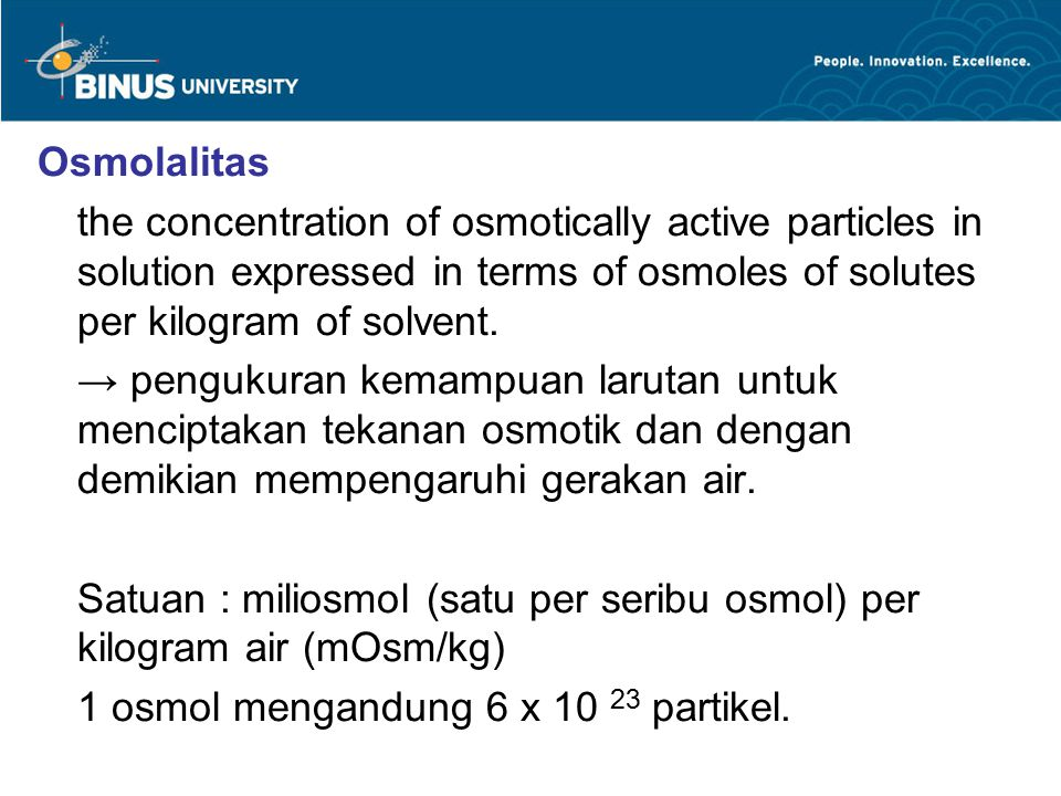 Osmolalitas the concentration of osmotically active particles in solution expressed in terms of osmoles of solutes per kilogram of solvent.
