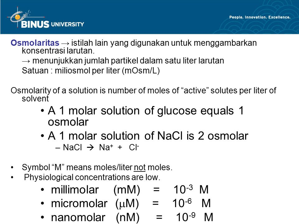 A 1 molar solution of glucose equals 1 osmolar