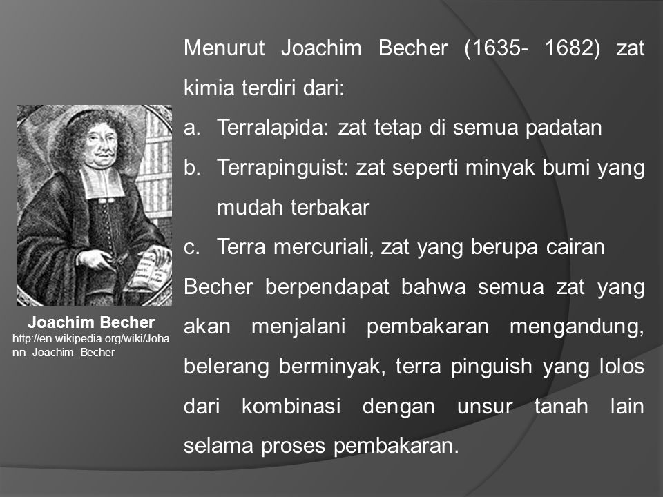 Menurut Joachim Becher (1635- 1682) zat kimia terdiri dari: