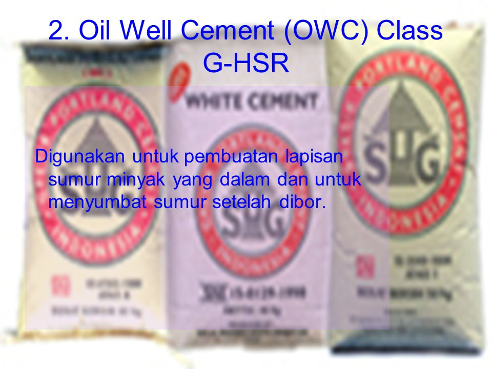 2. Oil Well Cement (OWC) Class G-HSR