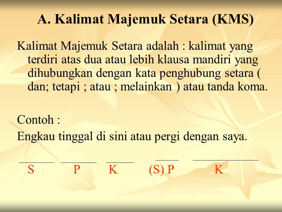 A. Kalimat Majemuk Setara (KMS)