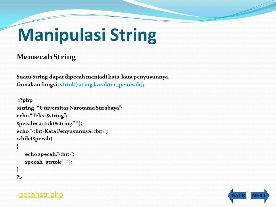Manipulasi String Memecah String pecahstr.php
