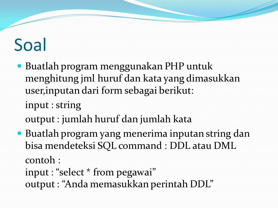 Soal Buatlah program menggunakan PHP untuk menghitung jml huruf dan kata yang dimasukkan user,inputan dari form sebagai berikut: