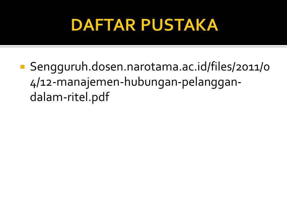 DAFTAR PUSTAKA Sengguruh.dosen.narotama.ac.id/files/2011/04/12-manajemen-hubungan-pelanggan-dalam-ritel.pdf.