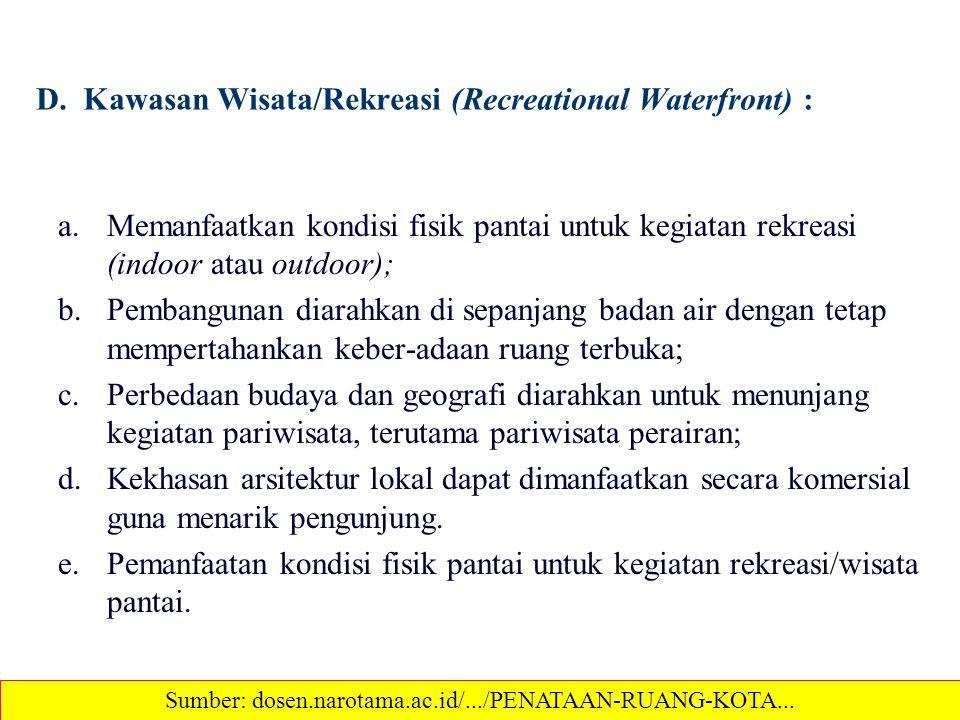 D. Kawasan Wisata/Rekreasi (Recreational Waterfront) :