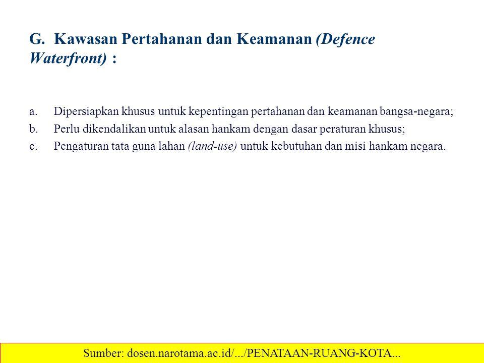 G. Kawasan Pertahanan dan Keamanan (Defence Waterfront) :