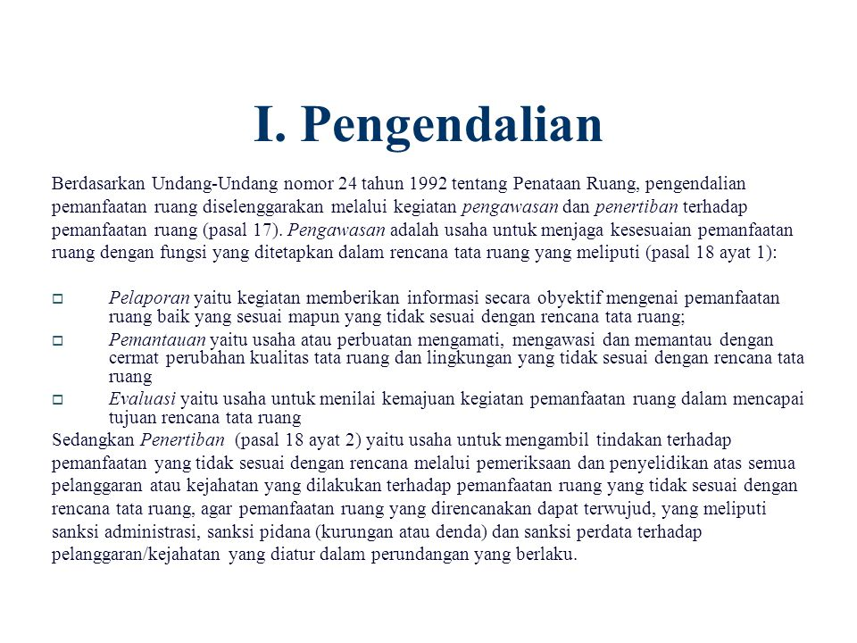 I. Pengendalian Berdasarkan Undang-Undang nomor 24 tahun 1992 tentang Penataan Ruang, pengendalian.
