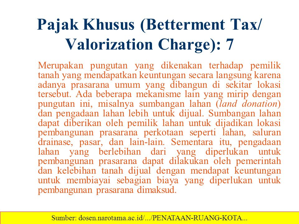 Pajak Khusus (Betterment Tax/ Valorization Charge): 7
