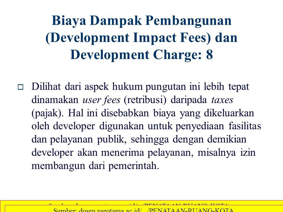 Biaya Dampak Pembangunan (Development Impact Fees) dan Development Charge: 8
