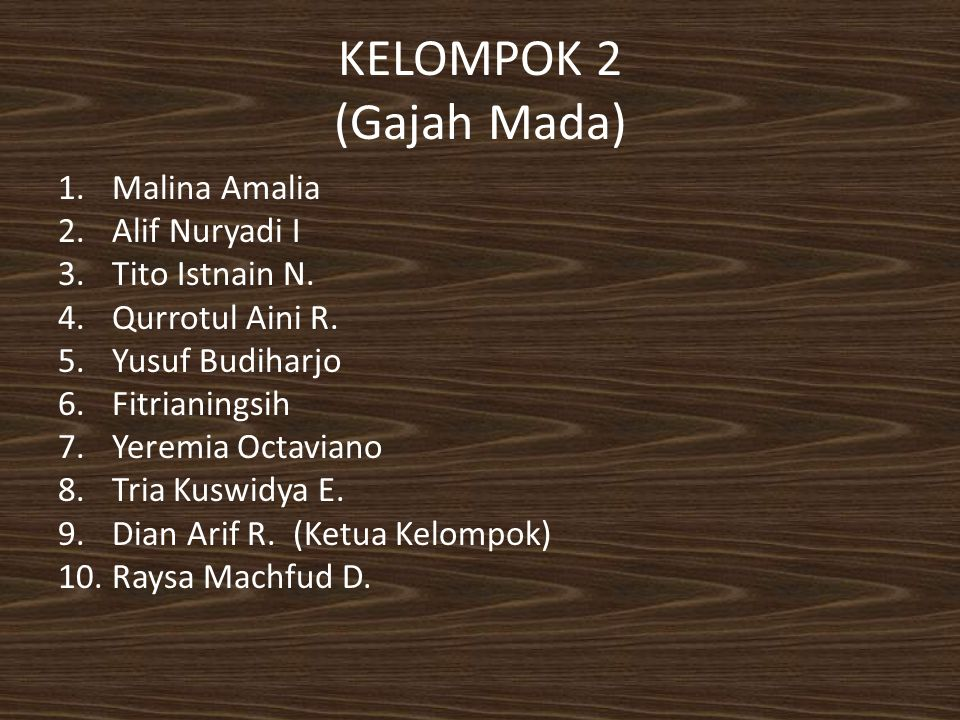 KELOMPOK 2 (Gajah Mada) Malina Amalia Alif Nuryadi I Tito Istnain N.