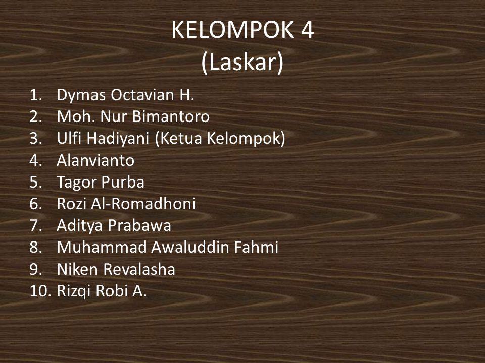 KELOMPOK 4 (Laskar) Dymas Octavian H. Moh. Nur Bimantoro