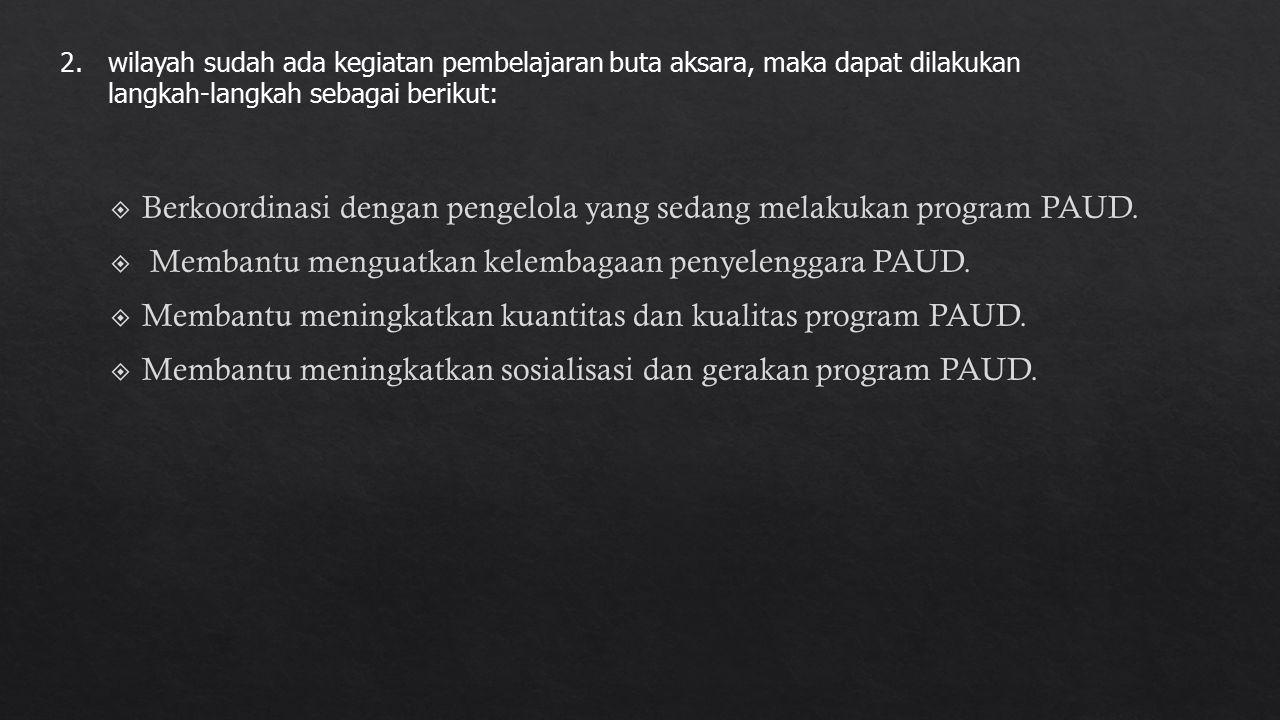 Berkoordinasi dengan pengelola yang sedang melakukan program PAUD.