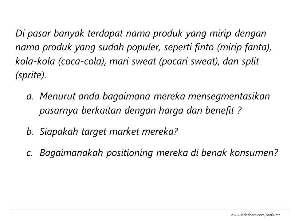 Siapakah target market mereka