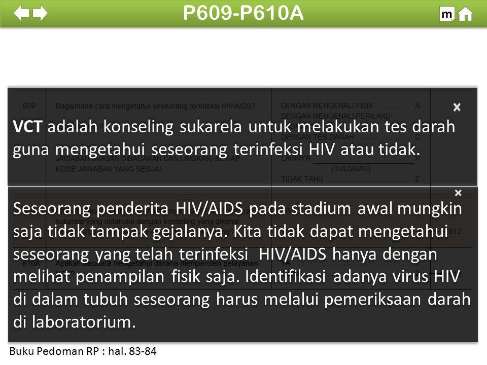 P609-P610A m. SDKI 2012. 100% VCT adalah konseling sukarela untuk melakukan tes darah guna mengetahui seseorang terinfeksi HIV atau tidak.