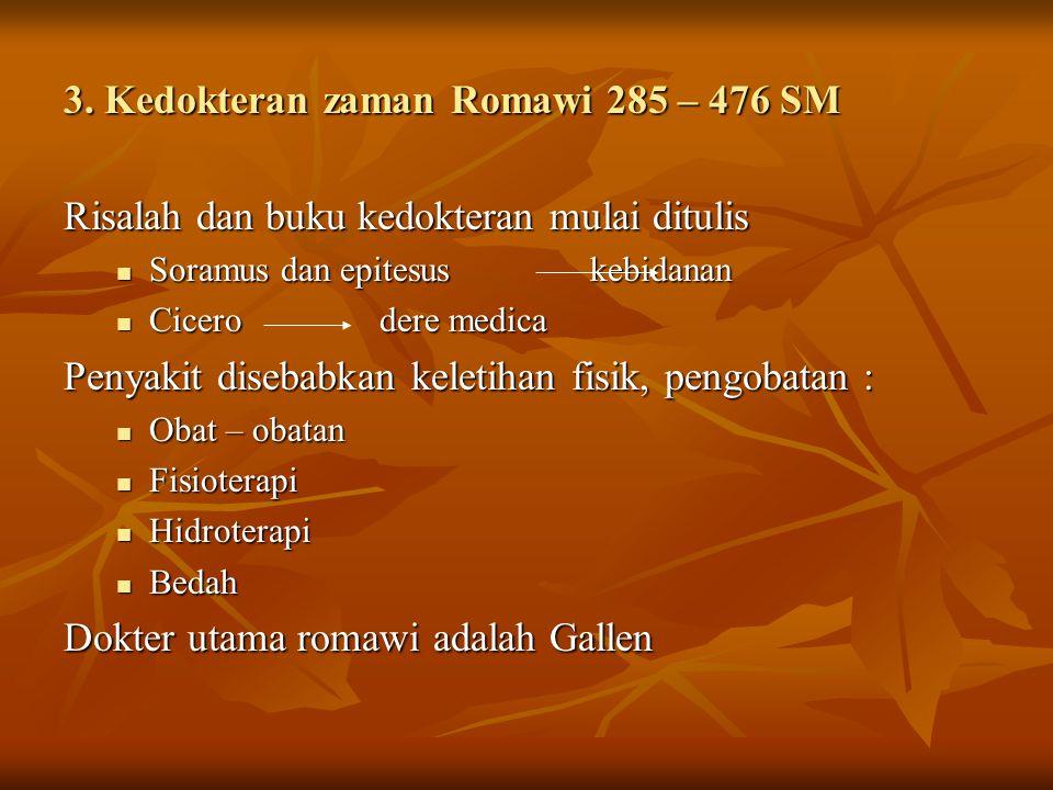 3. Kedokteran zaman Romawi 285 – 476 SM