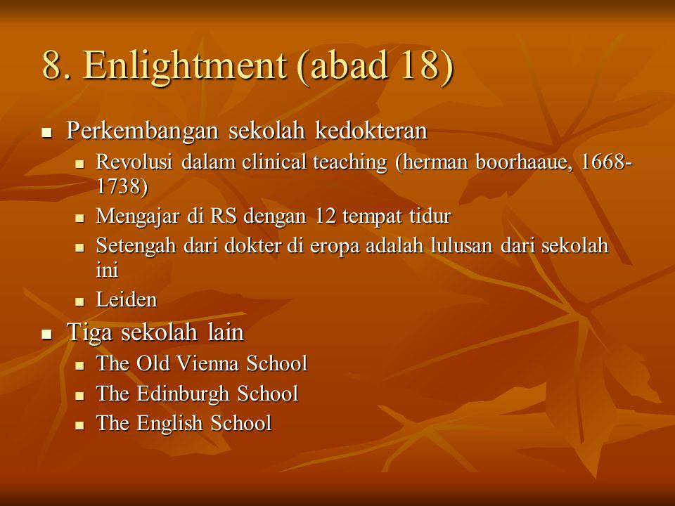 8. Enlightment (abad 18) Perkembangan sekolah kedokteran