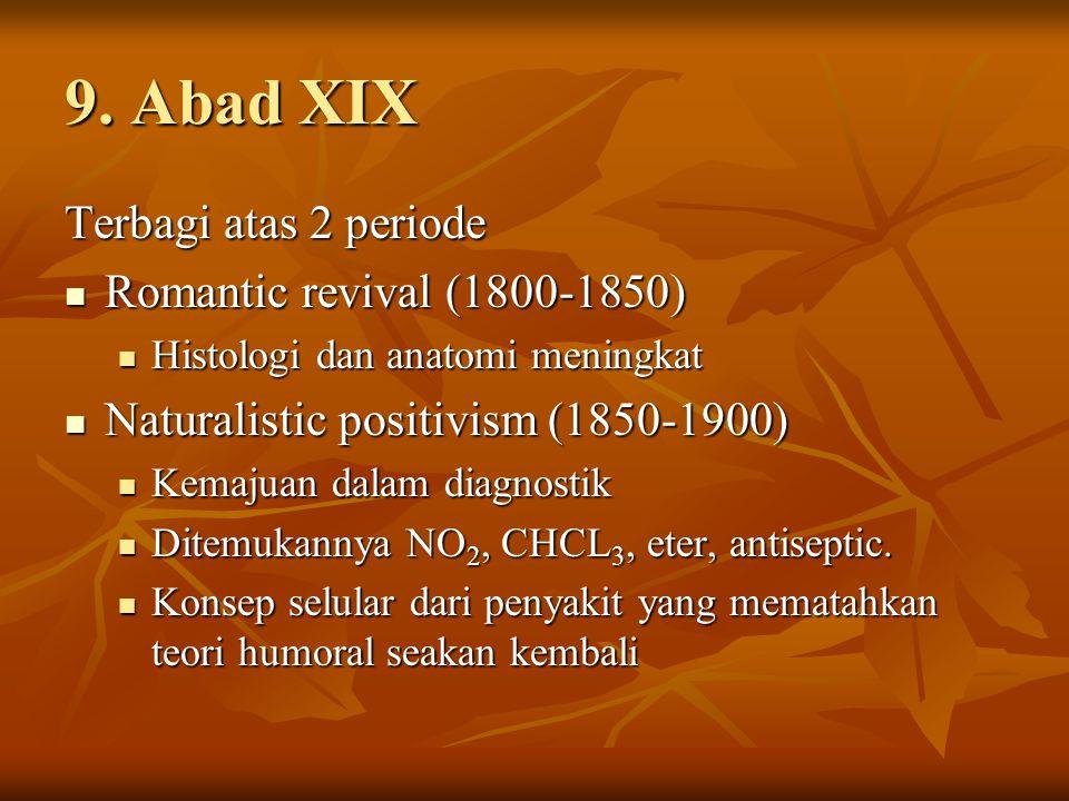 9. Abad XIX Terbagi atas 2 periode Romantic revival (1800-1850)