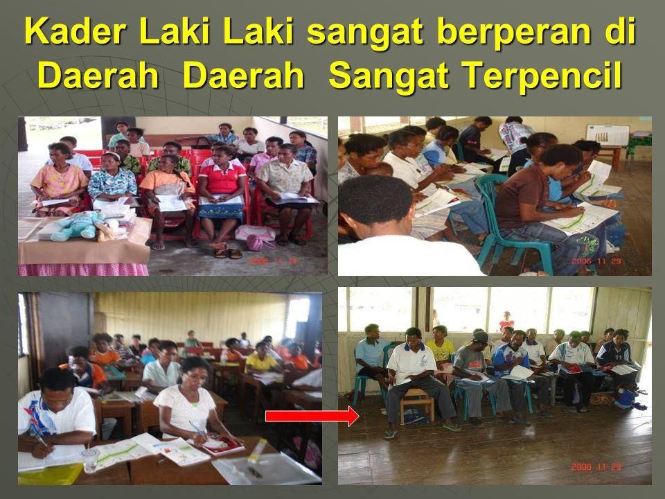Kader Laki Laki sangat berperan di Daerah Daerah Sangat Terpencil